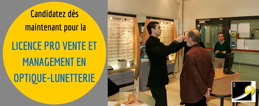 ico formation opticien licence pro optique parcours vente et management en optique-lunetterie